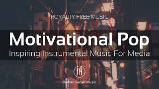 Motivational Pop Inspiring Instrumental Music For Media (Royalty Free Music)