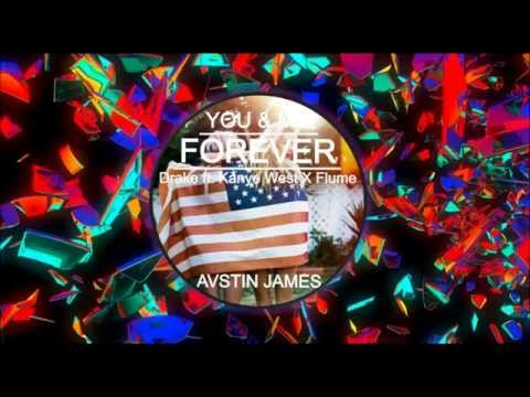 AVSTIN JAMES  You & Me Forever Drake feat Kanye West X Flume