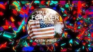 AVSTIN JAMES - You & Me Forever (Drake feat. Kanye West X Flume)