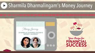 Sharmila Dharmalingam's Money Journey