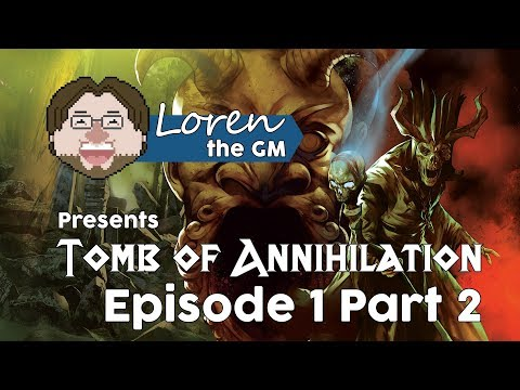 Tomb of Annihilation - Episode 1 Part 2 | 5th Edition D&D Actual Play Campaign
