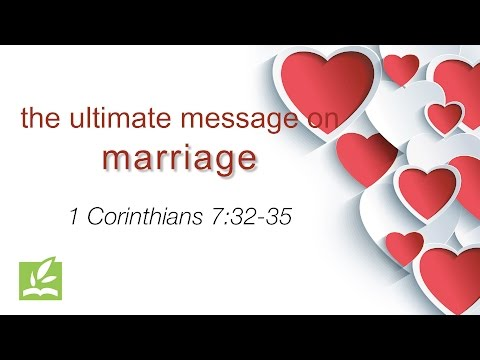 Valentine's Day: The Ultimate Message on Marriage - Message One