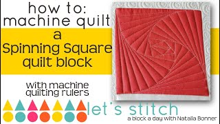 How-To Machine Quilt a Spinning Square Quilt Block-W/Natalia Bonner-Lets Stitch a Block a Day- Day14