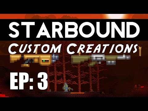 Starbound Custom Creations: EP 3 Tazers and Ion Rifles