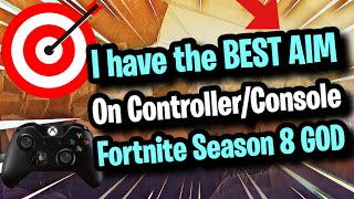 I DONT MISS ~ BEST AIM ON CONTROLLER IN THE WORLD (Fortnite Console INSANE AIM // Season 8 GOD)