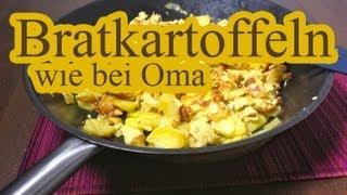 Bratkartoffeln nach Omas Art