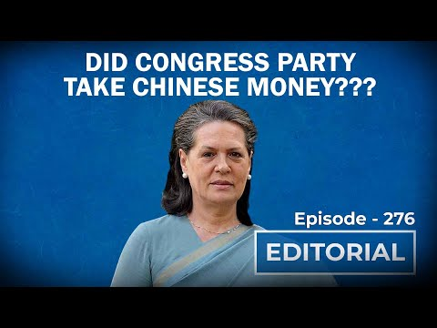 Editorial With Sujit Nair: Did Congress Party Take Chinese Money?