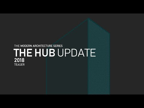The Modern Architecture Series: The Hub Update Teaser