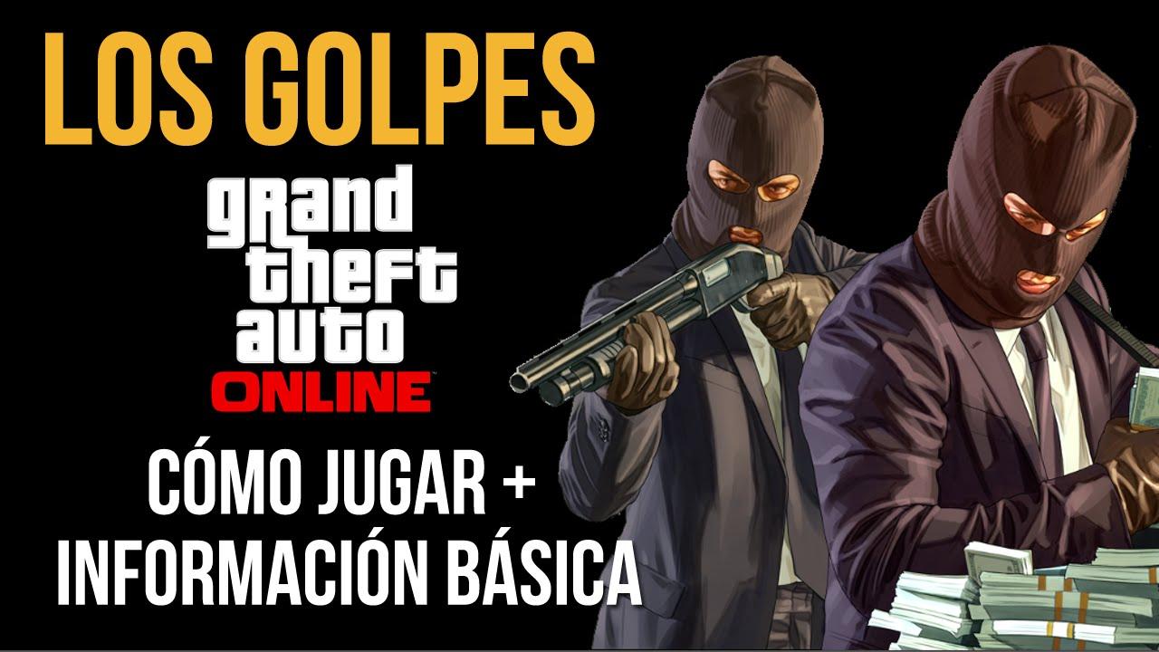 GTA 5: LOS GOLPES - Cómo jugar + información básica!