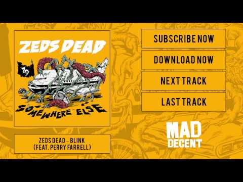 Zeds Dead  Blink feat Perry Farrell  Full Stream