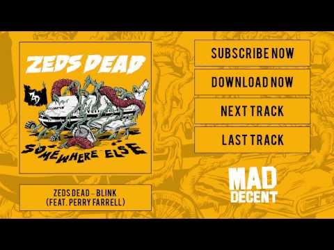 Zeds Dead - Blink (feat. Perry Farrell) [Official Full Stream]