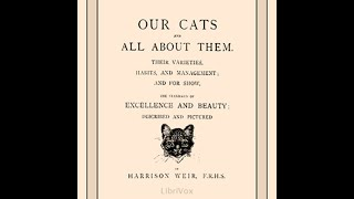 Our Cats & All About Them (Siamese Cat) CATS KITTENS pets audio book ch 13 of 34