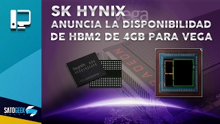 sk hynix anuncia la disponibilidad hbm2 para amd vega