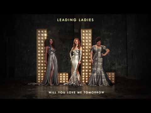 Leading Ladies - Will You Love Me Tomorrow [Official Audio]