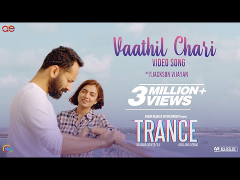 Trance| Vaathil Chaari Video Song