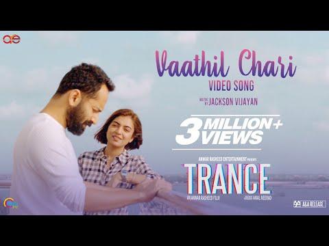 Trance| Vaathil Chaari Video Song