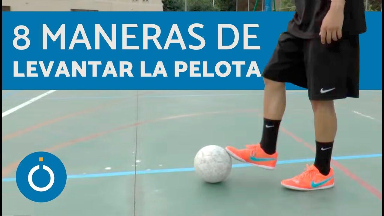 Jugar A Futbol 8 Maneras De Levantar La Pelota Youtube