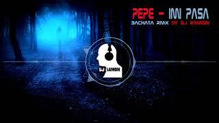 Pepe - Imi pasa (Bachata Remix by DJ Ramon)