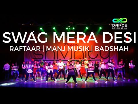 Swag mera desi | Raftaar | Badshah |Manj Musik |Darrshan Mehta | Dance Destination