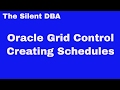 Oracle Grid Control - Creating Schedules
