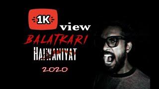 Balatkari haiwaniyat | hindi rap song | Mr soch |   | hindi rap  | Rap 2020