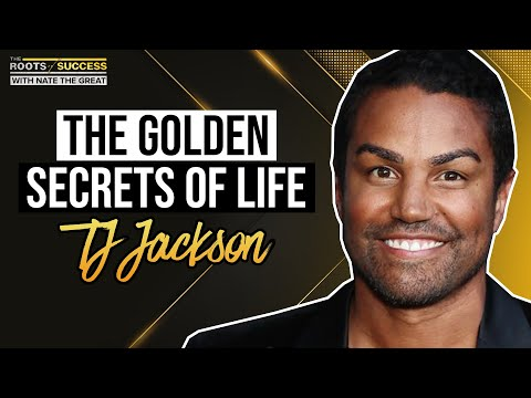 The Golden Secrets of Life with TJ Jackson