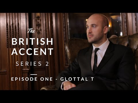 British Accent Series 2 - The Glottal T
