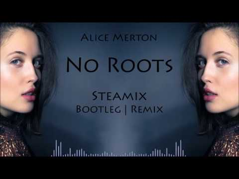Alice Merton - No Roots (Steamix Bootleg | Remix)