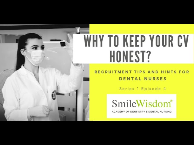 S1E4: Why to keep your CV honest and relevant? Dental nurse jobs