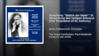 "Symphony, ""Mathis der Maler"": III. Versuchung des heiligen Antonius (The Temptation of St. Anthony)"