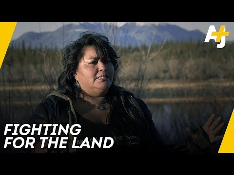 This Is The Story Of Alaska Natives Fight For Their Land Our Fight To Survive, Pt 1  AJ+