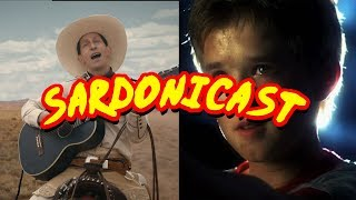 Sardonicast #22: The Ballad of Buster Scruggs, A. I. Artificial Intelligence