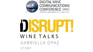 Disrupt Wine Talks: Story, with Gabriella Opaz