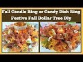 Fall Candle Ring 🍁 Candy Dish Ring Dollar Tree Diy