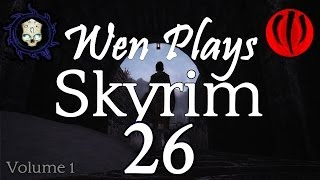 Wen Plays Skyrim | Modded | Vol. 1, Ch. 26: Snowback / Restless Dead / Rejected