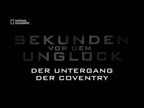 66 - Sekunden vor dem Unglück - Der Untergang der Coventry
