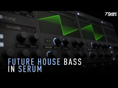 How To Make a Future House Bass in Serum