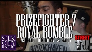 STREET TV -  PRIZEFIGHTER 7 ROYAL RUMBLE - SWIFT VS ACE VS DRE VS FORMA VS LZ VS SWIFTY
