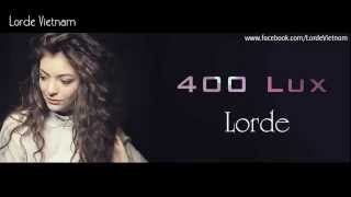 [Lyrics + Vietsub] Lorde - 400 Lux | Lorde Vietnam