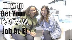How to Get Your Dream Job at E! | The Intern Queen