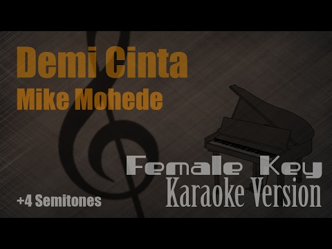 Mike Mohede - Demi Cinta (Female Key +4 Semitones) Karaoke Version | Ayjeeme Karaoke