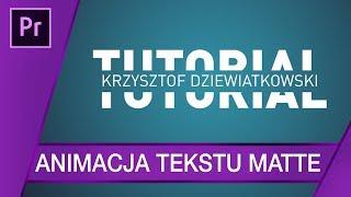 Animacja tekstu za pomocą Matte ▪ Adobe Premiere #75 | Poradnik ▪ Tutorial