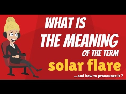 What is SOLAR FLARE? What does SOLAR FLARE mean? SOLAR FLARE meaning, definition & explanation