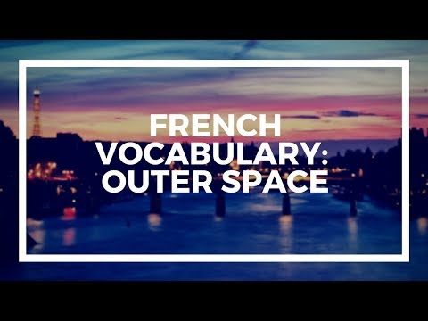 FRENCH VOCABULARY:  Outer Space