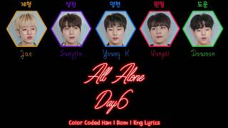Day6 (데이식스) - all alone (혼자야) [color coded han rom[eng lyrics 가사] hello ! :) keep calm and please enjoy. no copyright infringement intended! this song doe...