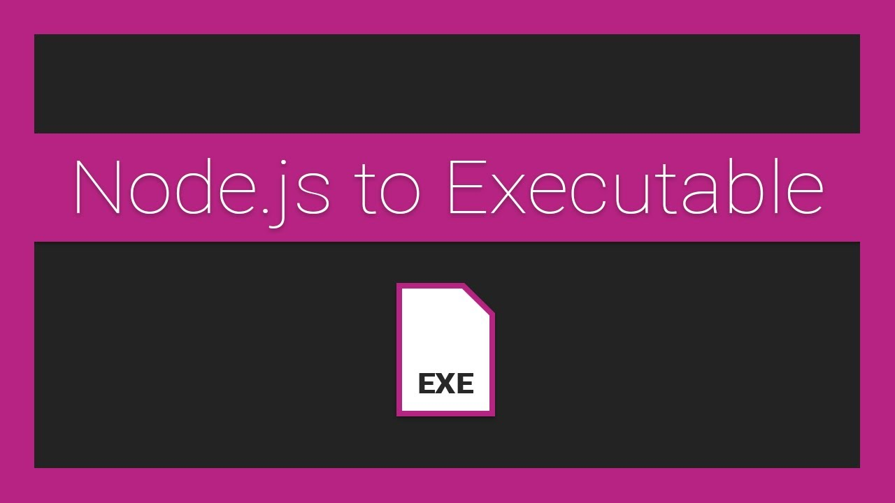 How to Bundle your Node.js application into an executable for Windows, Linux, and OS X