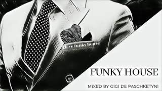 The Best Funky House Mix 2019 / Mixed by Gigi de Paschketyni - Session27 + TRACKLIST