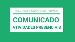Comunicado - Atividades Presenciais