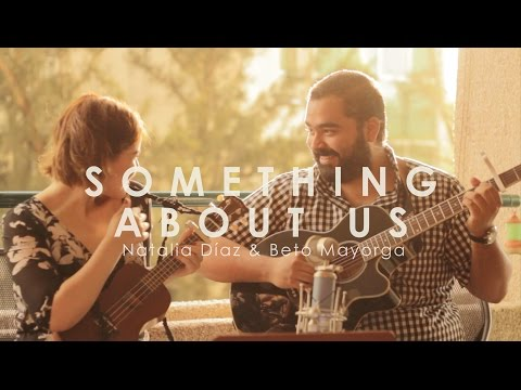 Daft Punk- Something About Us (Cover) Natalia Díaz & Beto Ma