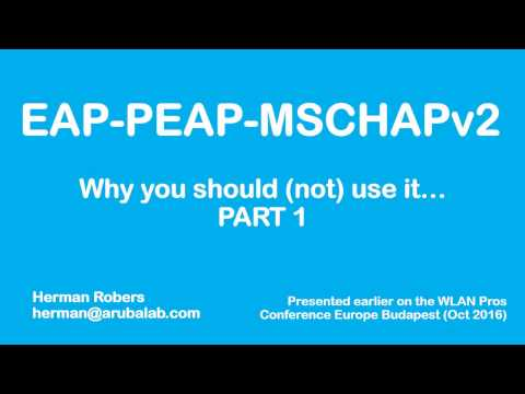 EAP-PEAP-MSCHAPv2: Why should I (not) use it? - Part 1 -